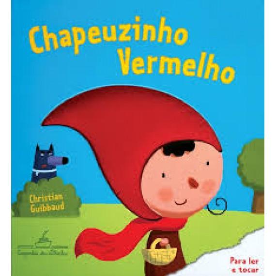 Chapeuzinho Vermelho - Livro infantil (Toque e Sinta)