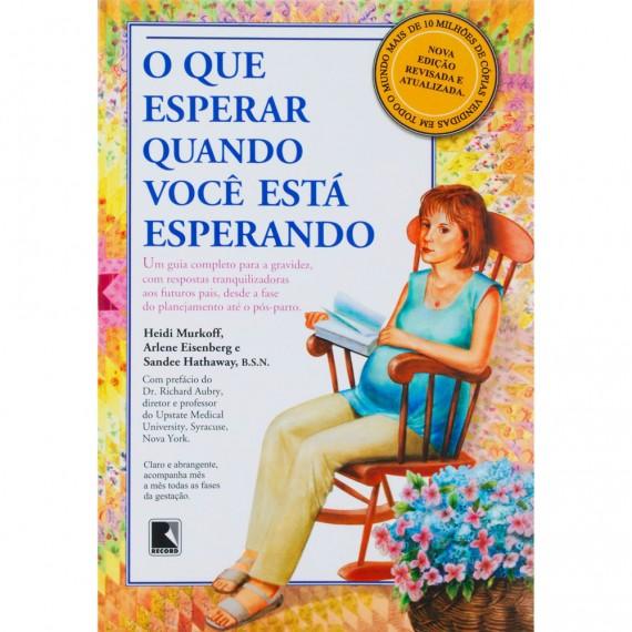 Livro O Que Esperar Quando Você Está Esperando